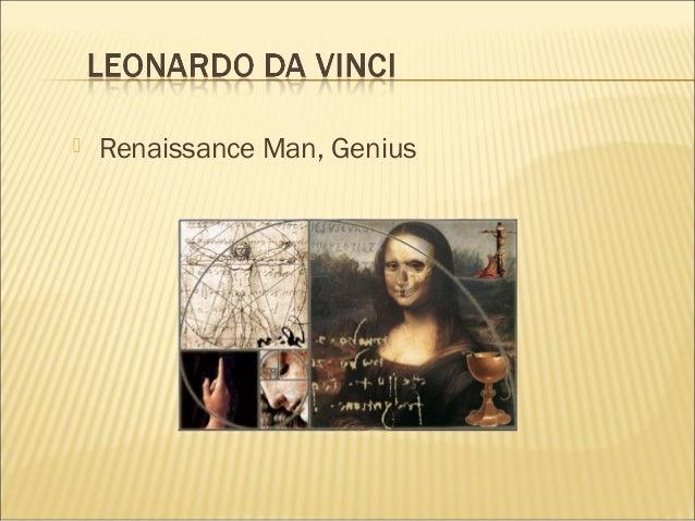  Renaissance Man, Genius