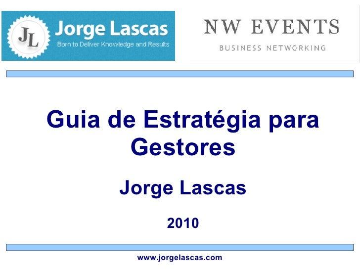 Guia de Estratégia para Gestores Jorge Lascas 2010 www.jorgelascas.com