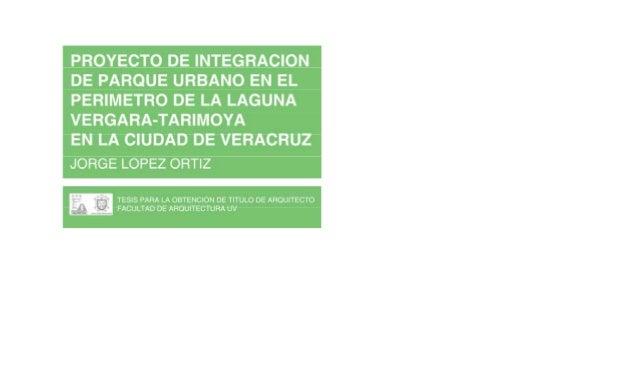 PROYECTO DE INTEGRACIÓN DE PARQUE URBANO EN LA LAGUNA VERGARA-TARIMOYA EN LA CIUDAD DE VERACRUZ. 2