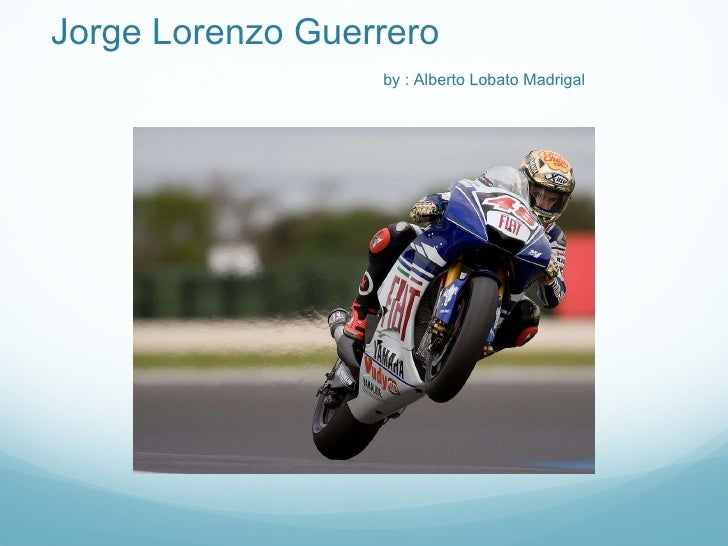 Jorge Lorenzo Guerrero   by : Alberto Lobato Madrigal