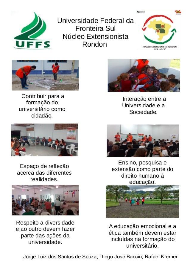 Universidade Federal da Fronteira Sul Núcleo Extensionista Rondon Contribuir para a formação do universitário como cidadão...