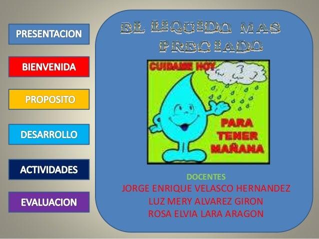 DOCENTES JORGE ENRIQUE VELASCO HERNANDEZ LUZ MERY ALVAREZ GIRON ROSA ELVIA LARA ARAGON