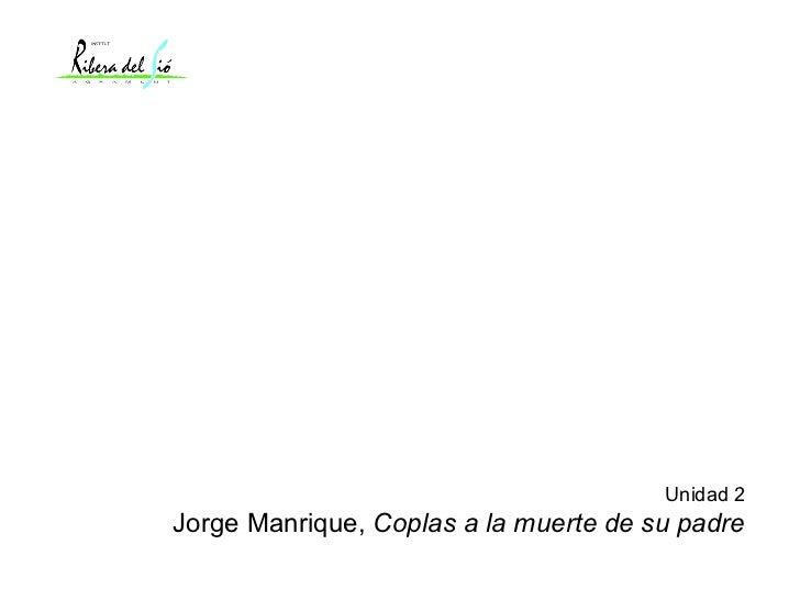 Unidad 2 Jorge Manrique,  Coplas a la muerte de su padre