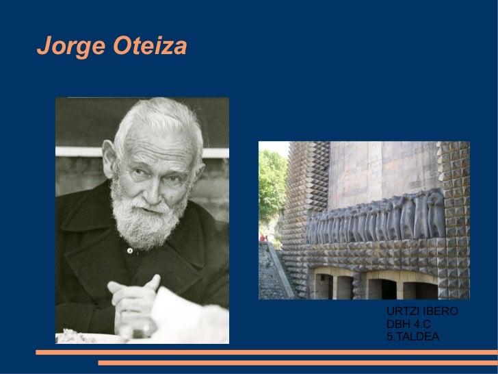 Jorge Oteiza URTZI IBERO DBH 4.C 5.TALDEA