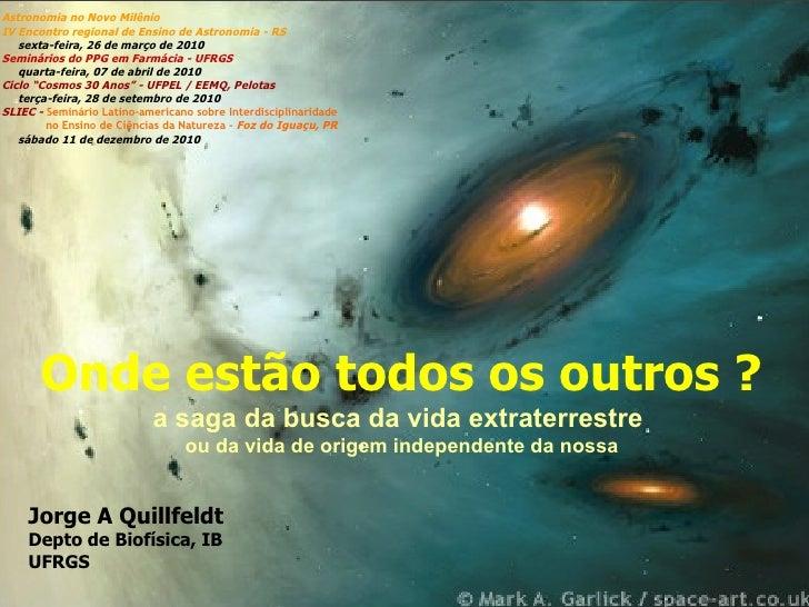 Astronomia no Novo Milênio IV Encontro regional de Ensino de Astronomia - RS sexta-feira, 26 de março de 2010 Seminários d...