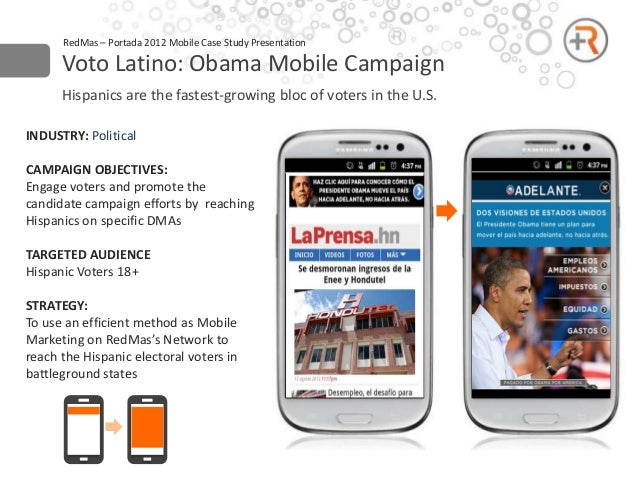 RedMas – Portada 2012 Mobile Case Study Presentation      Voto Latino: Obama Mobile Campaign      Hispanics are the fastes...