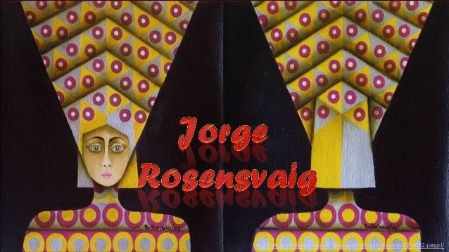 Jorge Luis Rosensvaig (1951, Colombia)