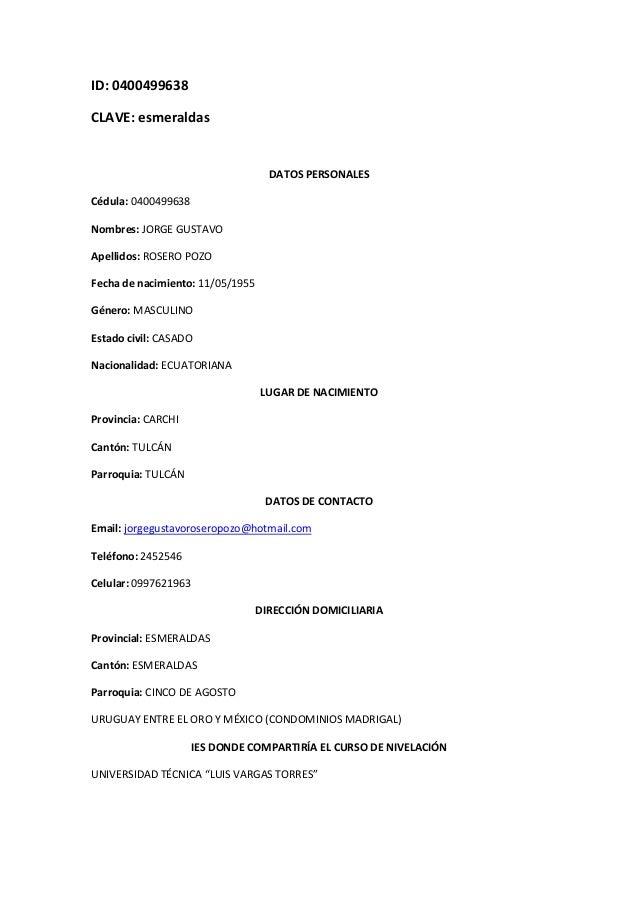 ID: 0400499638CLAVE: esmeraldas                                    DATOS PERSONALESCédula: 0400499638Nombres: JORGE GUSTAV...