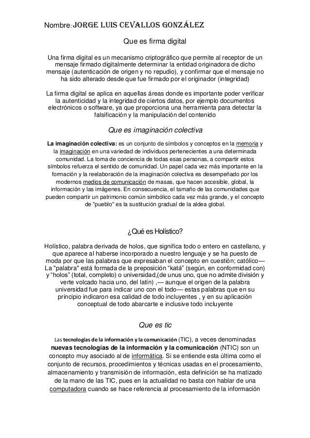 Nombre: Jorge Luis Cevallos GonzálezQue es firma digitalUna firma digital es un mecanismo criptográfico que permite al rec...