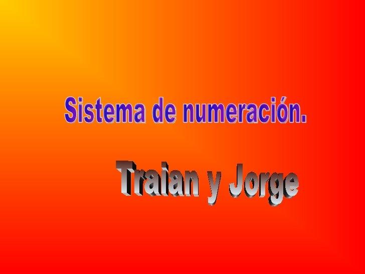 Sistema de numeración. Traian y Jorge