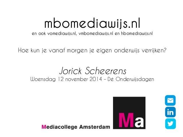 mbomediawijs.nl  en ook vomediawijs.nl, vmbomediawijs.nl en hbomediawijs.nl  Hoe kun je vanaf morgen je eigen onderwijs ve...