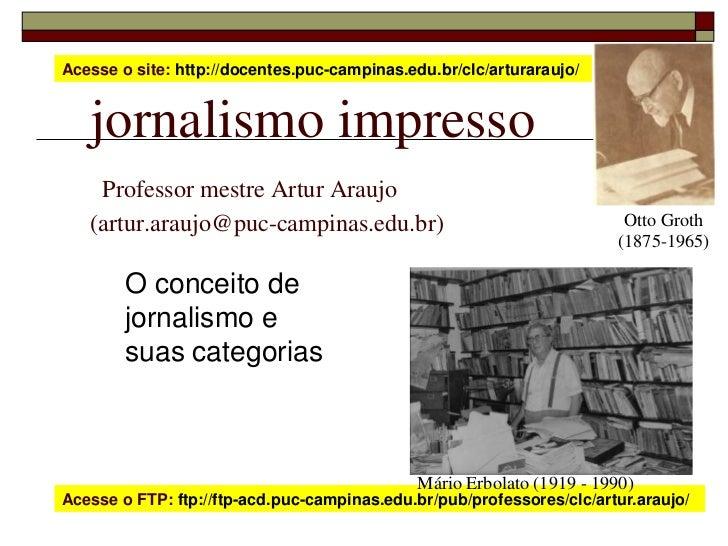 Otto Groth (1875-1965)<br />Mário Erbolato (1919 - 1990)<br />Acesse o site: http://docentes.puc-campinas.edu.br/clc/artur...