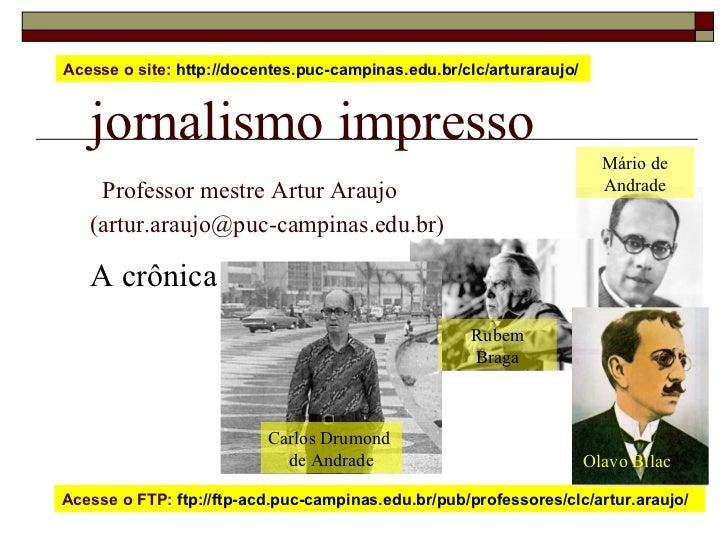 Acesse o site: http://docentes.puc-campinas.edu.br/clc/arturaraujo/      jornalismo impresso                              ...