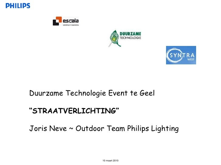 """DuurzameTechnologie Event teGeel<br />""""STRAATVERLICHTING""""<br />Joris Neve ~ Outdoor Team Philips Lighting<br />"""