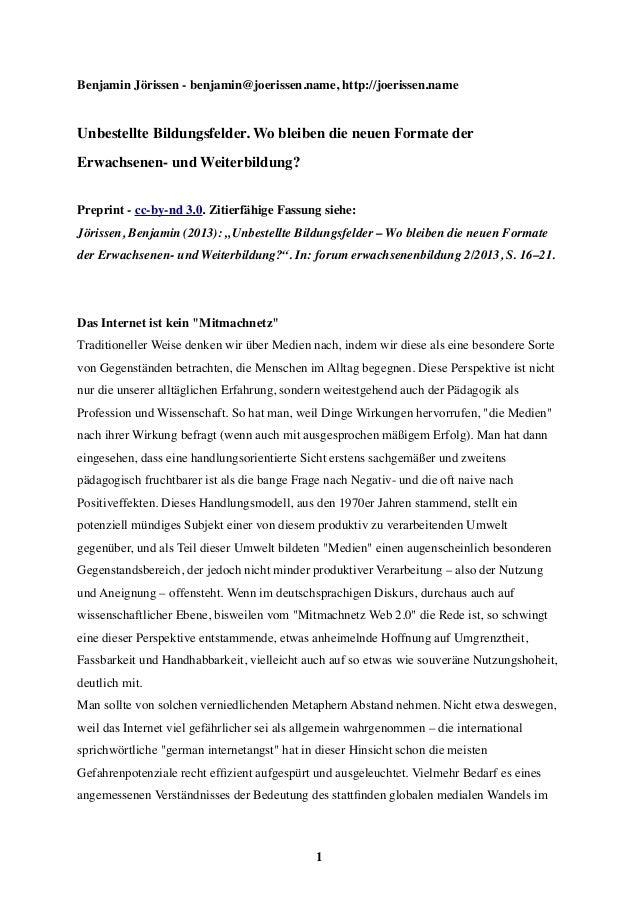 Benjamin Jörissen - benjamin@joerissen.name, http://joerissen.nameUnbestellte Bildungsfelder. Wo bleiben die neuen Formate...