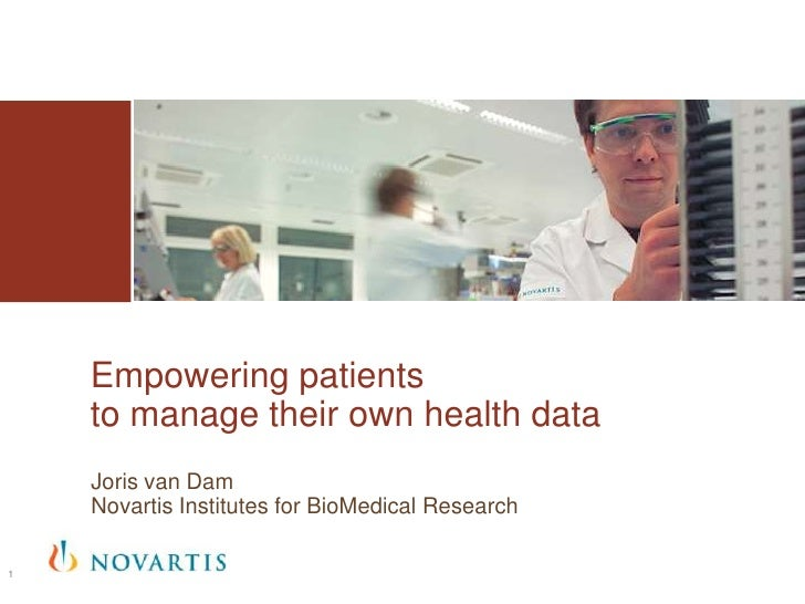 Empowering patients    to manage their own health data    Joris van Dam    Novartis Institutes for BioMedical Research1