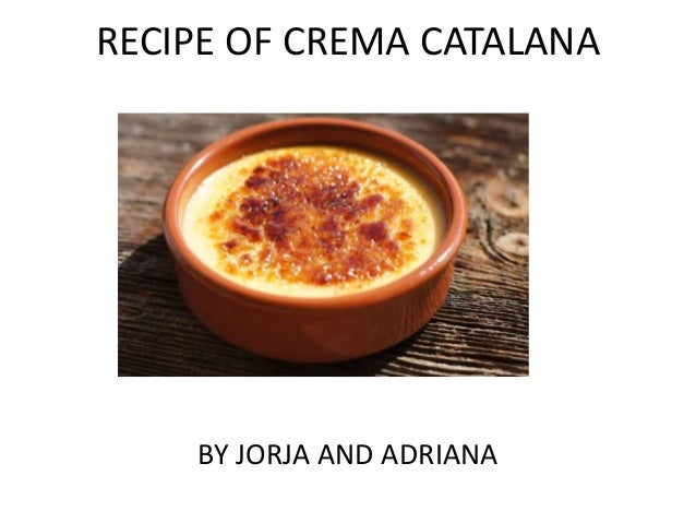 RECIPE OF CREMA CATALANA BY JORJA AND ADRIANA