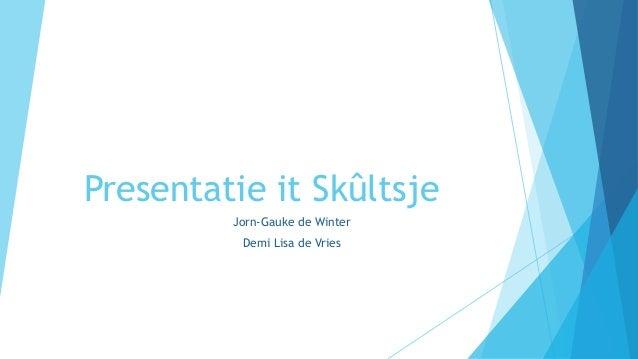 Presentatie it Skûltsje Jorn-Gauke de Winter Demi Lisa de Vries
