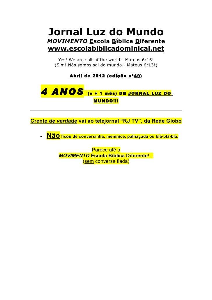 Jornal Luz do Mundo       MOVIMENTO Escola Bíblica Diferente       www.escolabiblicadominical.net            Yes! We are s...