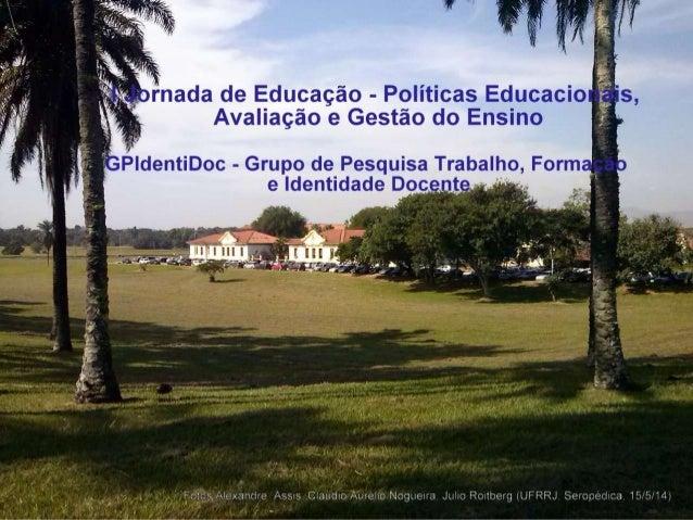 I Jornada de Educação - Políticas Educacionais, Avaliação e Gestão do Ensin