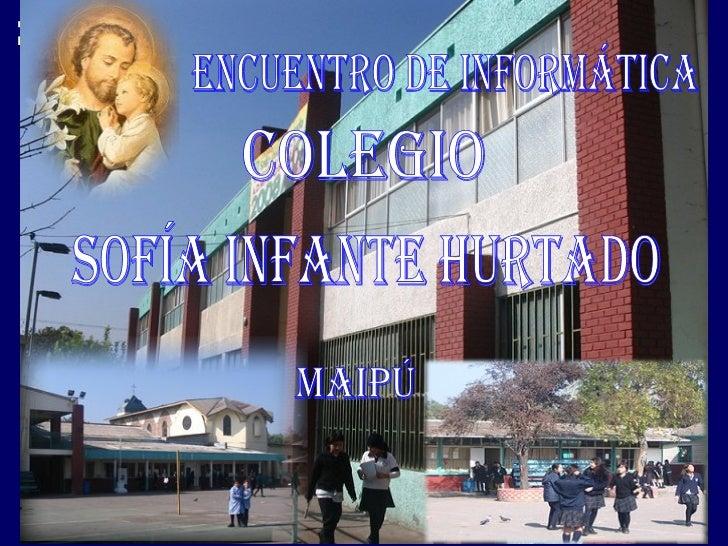 Encuentro de Informática Colegio Sofía Infante Hurtado Maipú