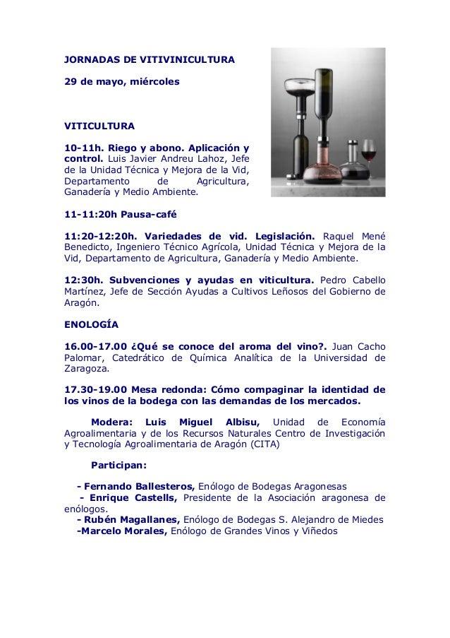 JORNADAS DE VITIVINICULTURA29 de mayo, miércolesVITICULTURA10-11h. Riego y abono. Aplicación ycontrol. Luis Javier Andreu ...