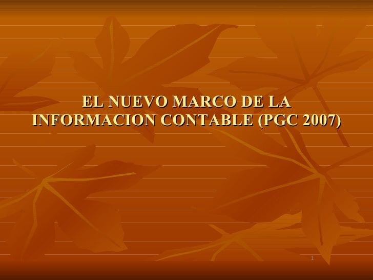 EL NUEVO MARCO DE LA INFORMACION CONTABLE (PGC 2007)