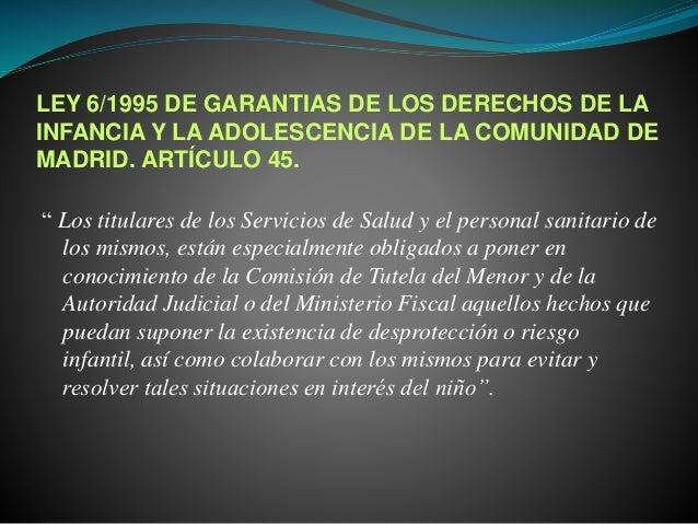 """LEY 6/1995 DE GARANTIAS DE LOS DERECHOS DE LA INFANCIA Y LA ADOLESCENCIA DE LA COMUNIDAD DE MADRID. ARTÍCULO 45. """" Los tit..."""