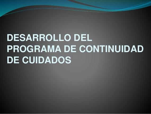 DESARROLLO DEL PROGRAMA DE CONTINUIDAD DE CUIDADOS