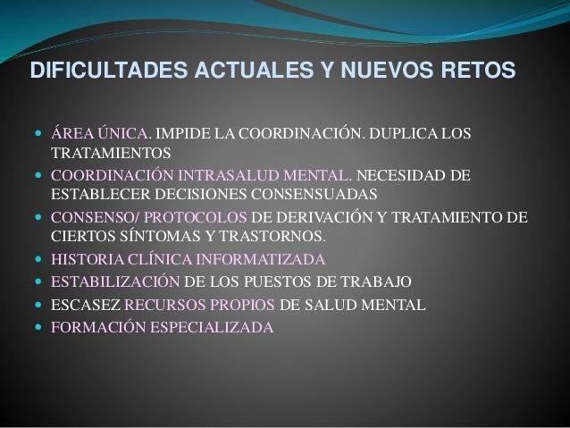 DIFICULTADES ACTUALES Y NUEVOS RETOS  ÁREA ÚNICA. IMPIDE LA COORDINACIÓN. DUPLICA LOS TRATAMIENTOS  COORDINACIÓN INTRASA...