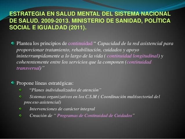 ESTRATEGIA EN SALUD MENTAL DEL SISTEMA NACIONAL DE SALUD. 2009-2013. MINISTERIO DE SANIDAD, POLÍTICA SOCIAL E IGUALDAD (20...