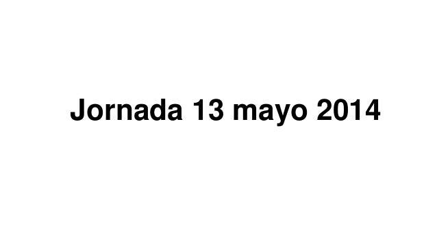 Jornada 13 mayo 2014