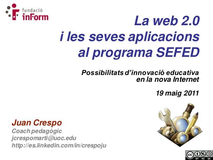 La web 2.0                 i les seves aplicacions                     al programa SEFED                         Possibili...