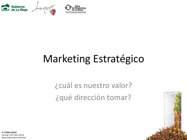Marketing Estratégico                                 ¿cuál es nuestro valor?                                ¿qué direcció...