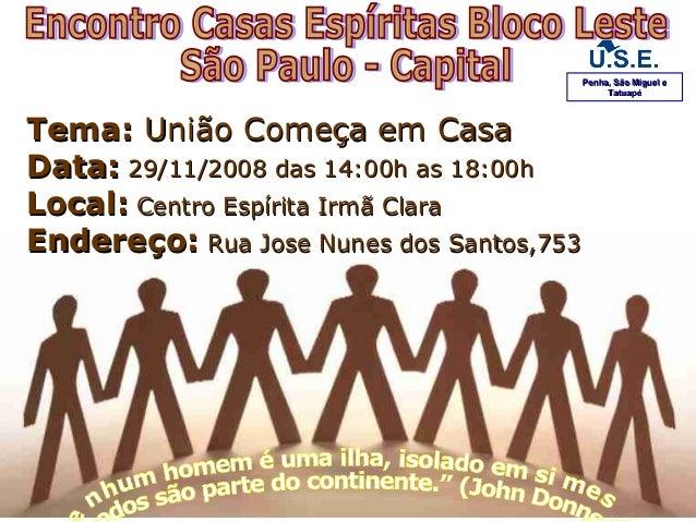 Tema:Tema: União Começa em CasaUnião Começa em Casa Data:Data: 29/11/2008 das 14:00h as 18:00h29/11/2008 das 14:00h as 18:...