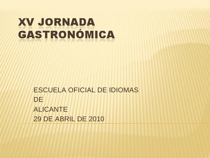 ESCUELA OFICIAL DE IDIOMAS  DE ALICANTE 29 DE ABRIL DE 2010