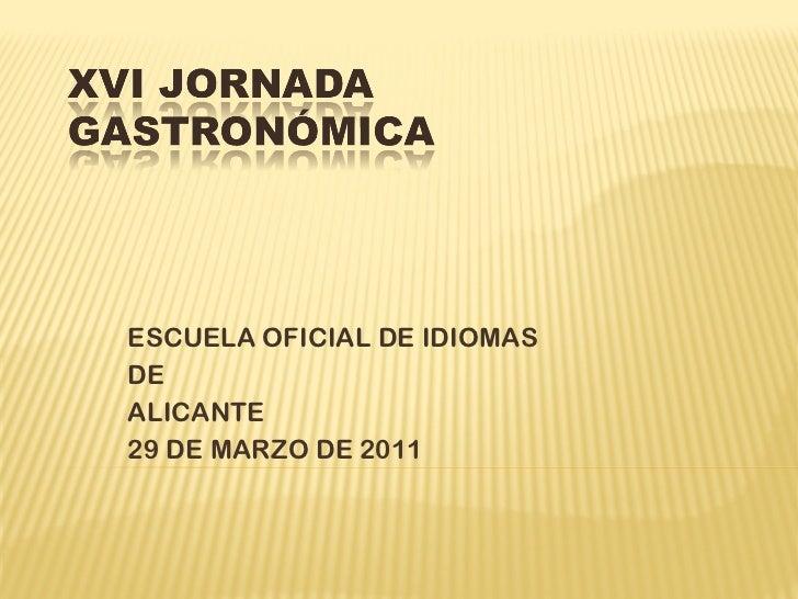 ESCUELA OFICIAL DE IDIOMAS  DE ALICANTE 29 DE MARZO DE 2011