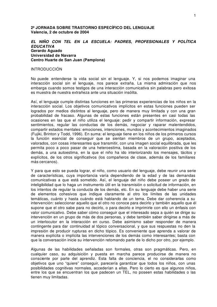 1   2ª JORNADA SOBRE TRASTORNO ESPECÍFICO DEL LENGUAJE Valencia, 2 de octubre de 2004  EL NIÑO CON TEL EN LA ESCUELA: PADR...