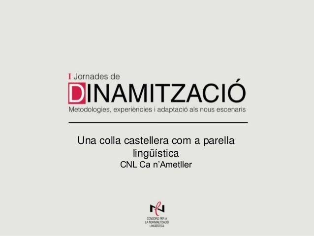 Una colla castellera com a parella lingüística CNL Ca n'Ametller