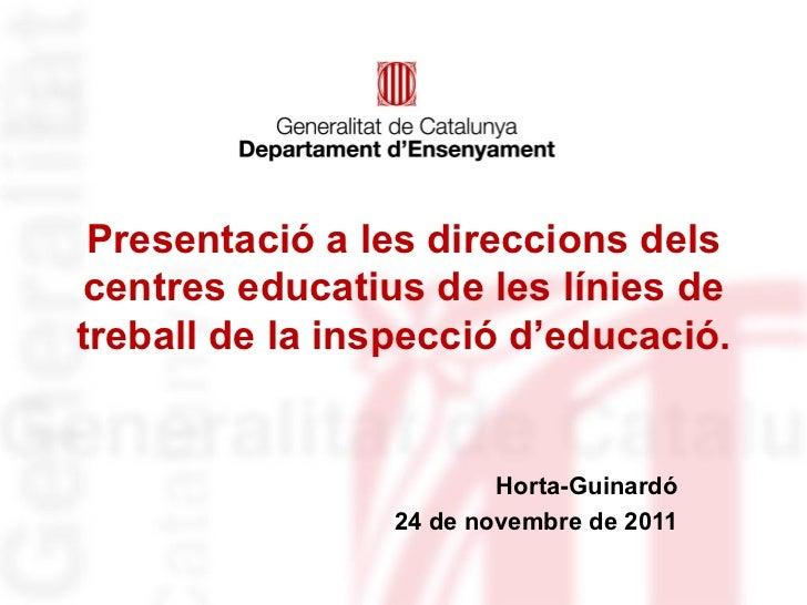 Presentació a les direccions dels centres educatius de les línies de treball de la inspecció d'educació. Horta-Guinardó 24...