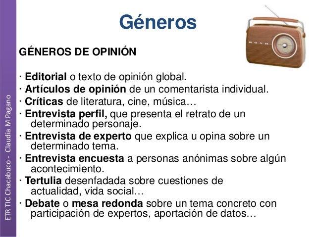 Géneros  ETR TIC Chacabuco - Claudia M Pagano  GÉNEROS DE OPINIÓN  · Editorial o texto de opinión global. · Artículos de o...