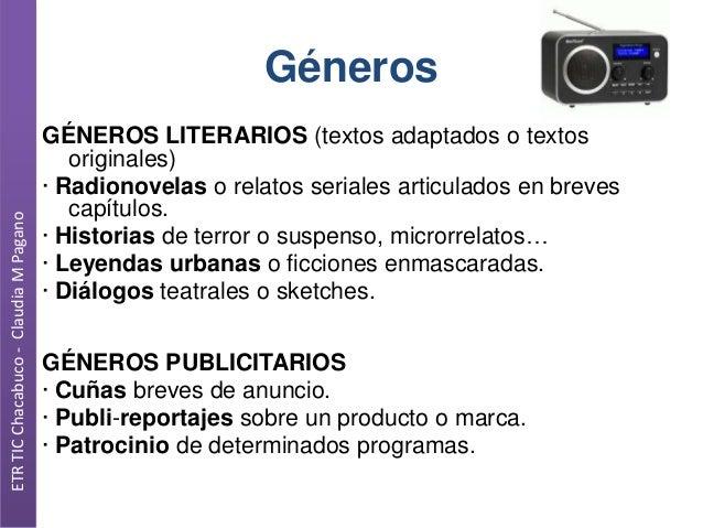 ETR TIC Chacabuco - Claudia M Pagano  Géneros GÉNEROS LITERARIOS (textos adaptados o textos originales) · Radionovelas o r...