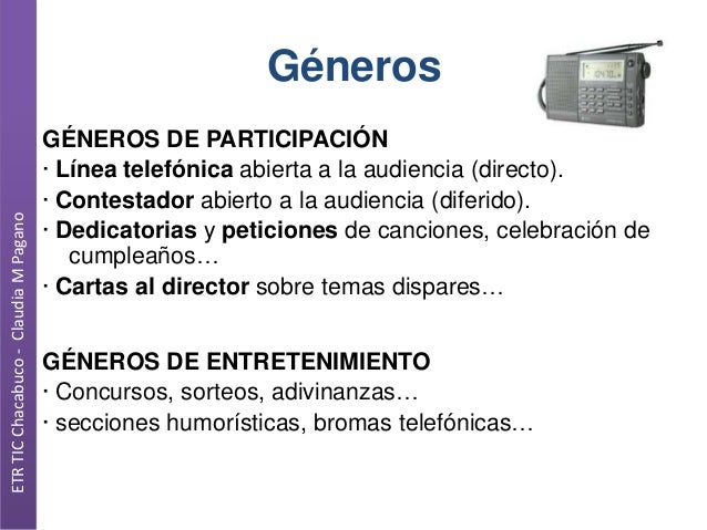 ETR TIC Chacabuco - Claudia M Pagano  Géneros GÉNEROS DE PARTICIPACIÓN · Línea telefónica abierta a la audiencia (directo)...