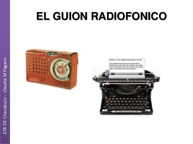 ETR TIC Chacabuco - Claudia M Pagano  EL GUION RADIOFONICO