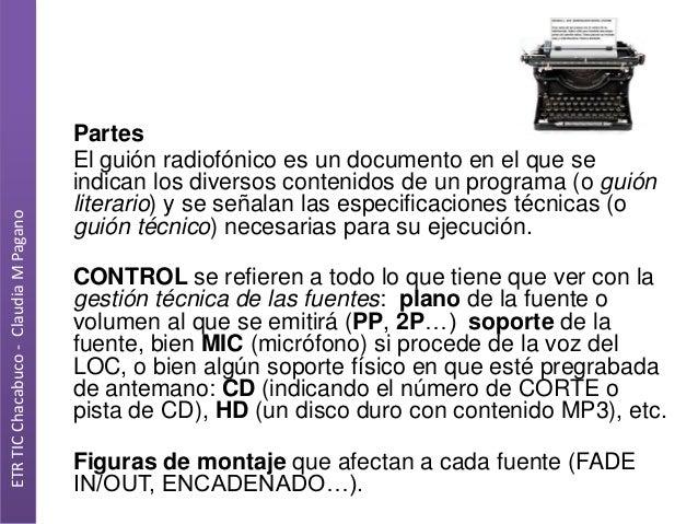 ETR TIC Chacabuco - Claudia M Pagano  Partes El guión radiofónico es un documento en el que se indican los diversos conten...