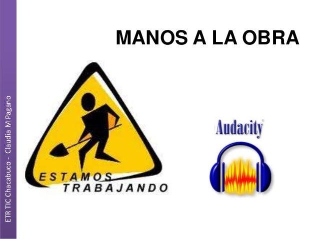 ETR TIC Chacabuco - Claudia M Pagano  MANOS A LA OBRA