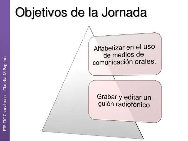 ETR TIC Chacabuco - Claudia M Pagano  Objetivos de la Jornada