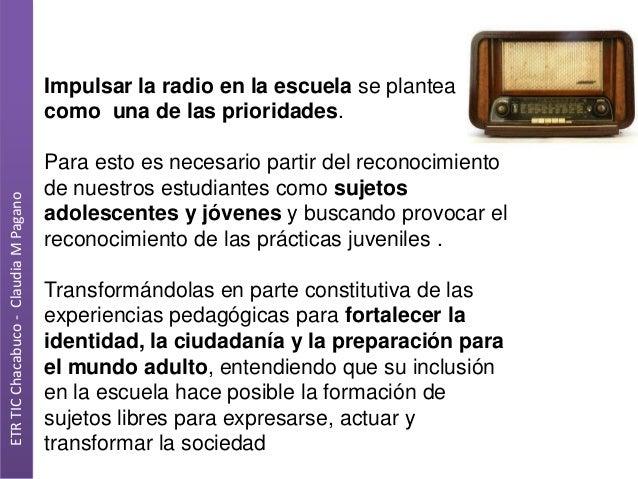 ETR TIC Chacabuco - Claudia M Pagano  Impulsar la radio en la escuela se plantea como una de las prioridades. Para esto es...