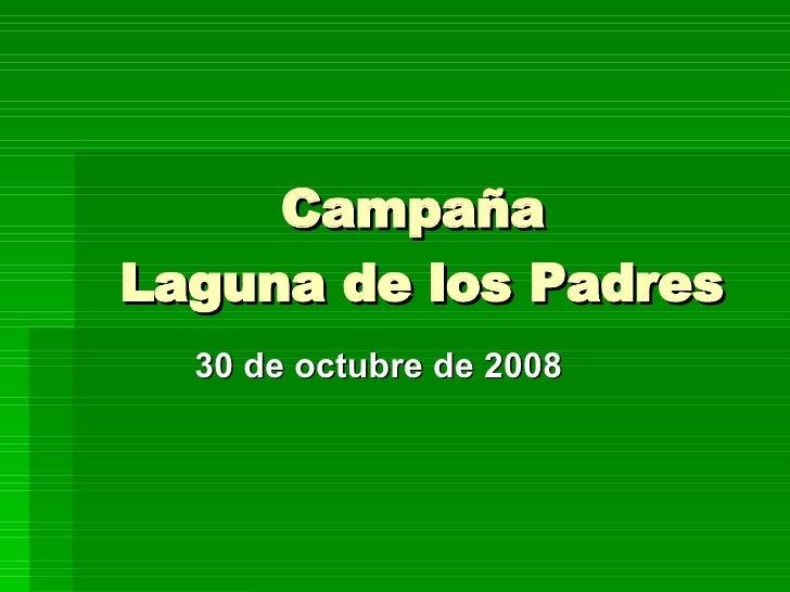 Campaña  Laguna de los Padres 30 de octubre de 2008