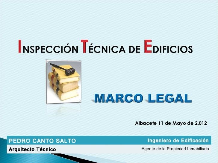 Albacete 11 de Mayo de 2.012PEDRO CANTO SALTO         Ingeniero de EdificaciónArquitecto Técnico     Agente de la Propieda...